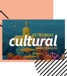 Petrobras Cultural está com inscrições abertas para projetos voltados para crianças